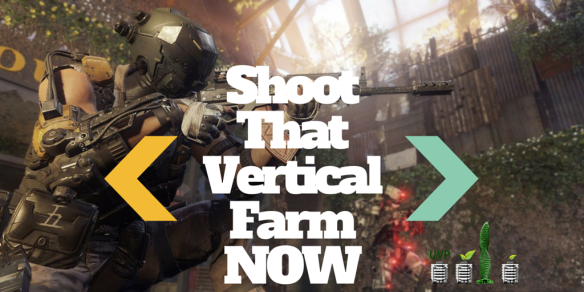 Shoot That Vertical Farm NOW