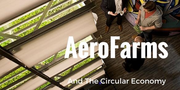 AeroFarms Circular Economy