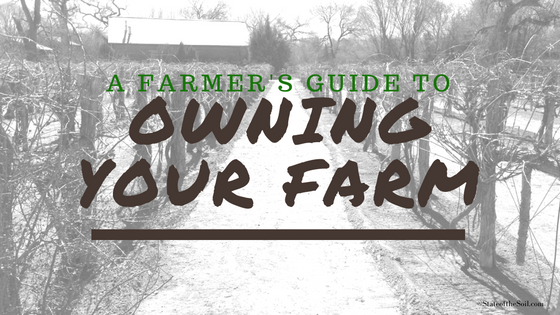 A Farmer's Guide to Owning Your Farm