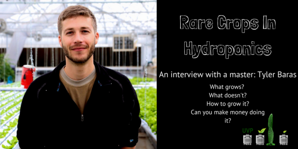 rare crops in hydroponics interview with tyler baras farmer tyler